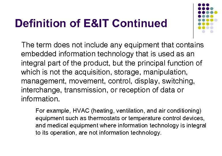 Definition of E&IT Continued The term does not include any equipment that contains embedded