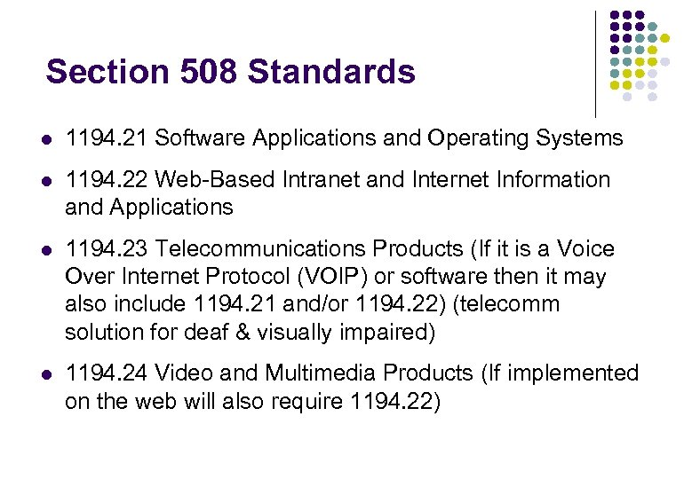 Section 508 Standards l 1194. 21 Software Applications and Operating Systems l 1194. 22