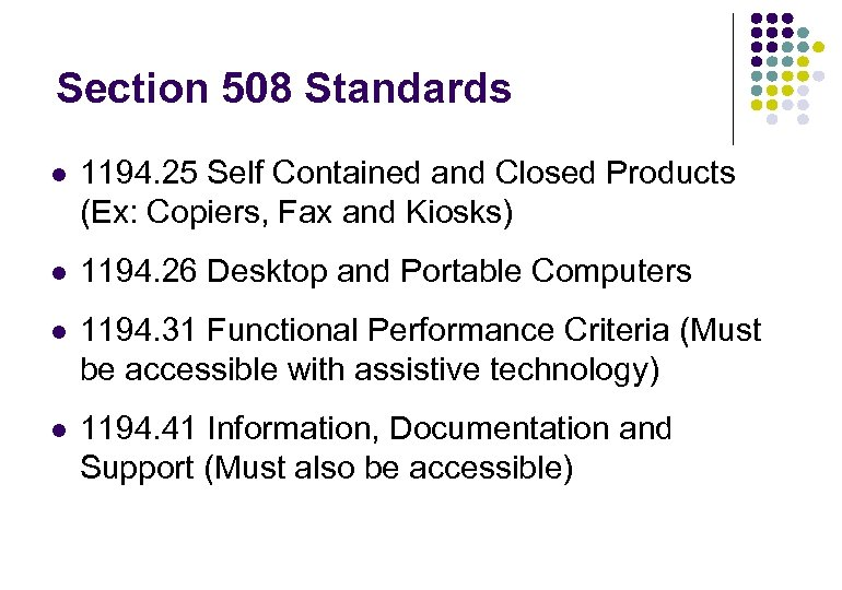 Section 508 Standards l 1194. 25 Self Contained and Closed Products (Ex: Copiers, Fax