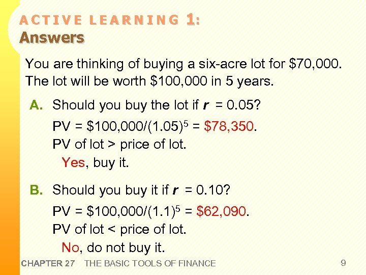 ACTIVE LEARNING Answers 1: You are thinking of buying a six-acre lot for $70,