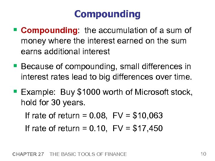 Compounding § Compounding: the accumulation of a sum of money where the interest earned