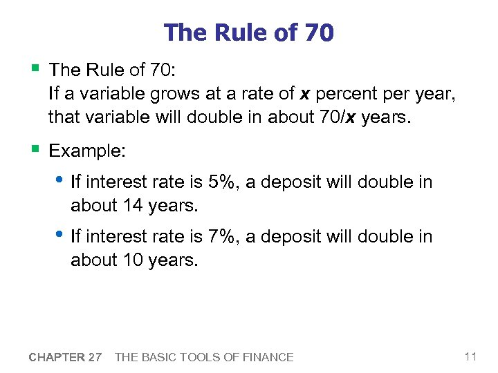 The Rule of 70 § The Rule of 70: If a variable grows at