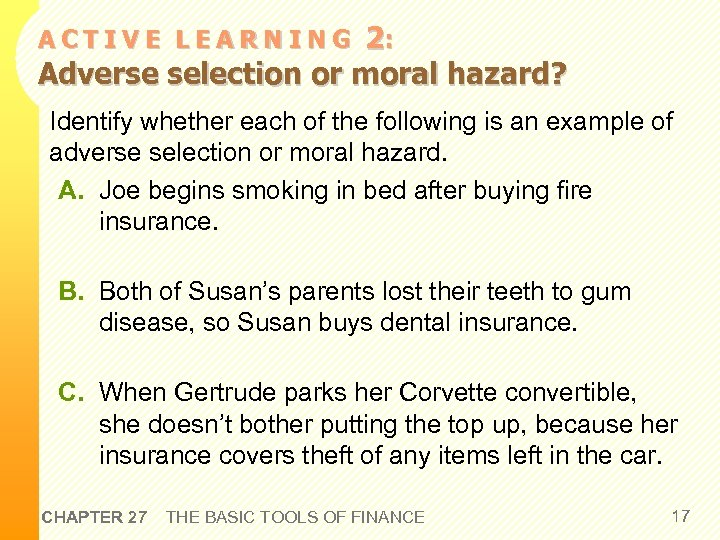 2: Adverse selection or moral hazard? ACTIVE LEARNING Identify whether each of the following