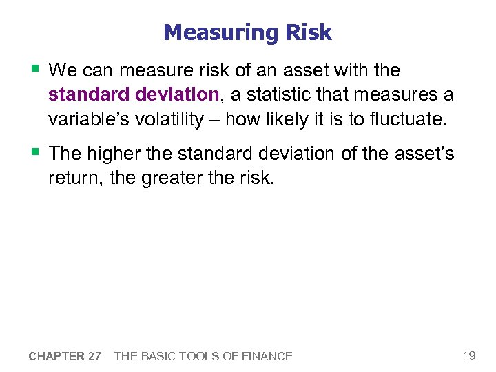 Measuring Risk § We can measure risk of an asset with the standard deviation,