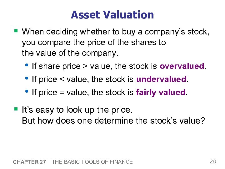 Asset Valuation § When deciding whether to buy a company's stock, you compare the