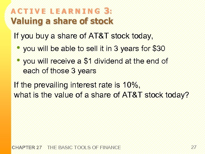 3: Valuing a share of stock ACTIVE LEARNING If you buy a share of