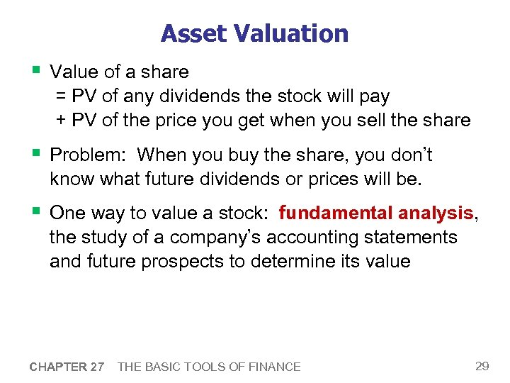 Asset Valuation § Value of a share = PV of any dividends the stock