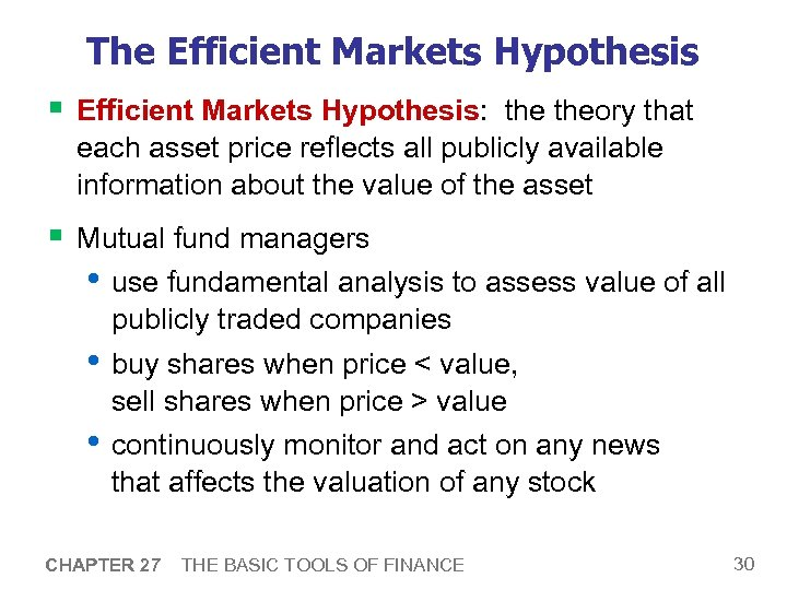 The Efficient Markets Hypothesis § Efficient Markets Hypothesis: theory that each asset price reflects