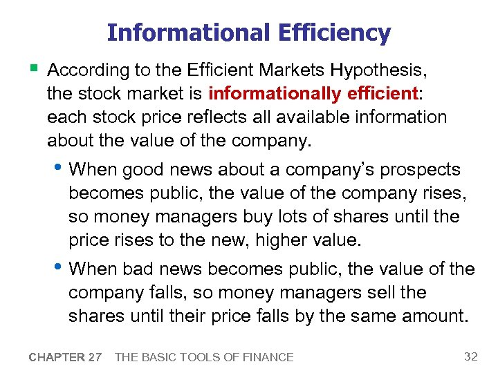 Informational Efficiency § According to the Efficient Markets Hypothesis, the stock market is informationally
