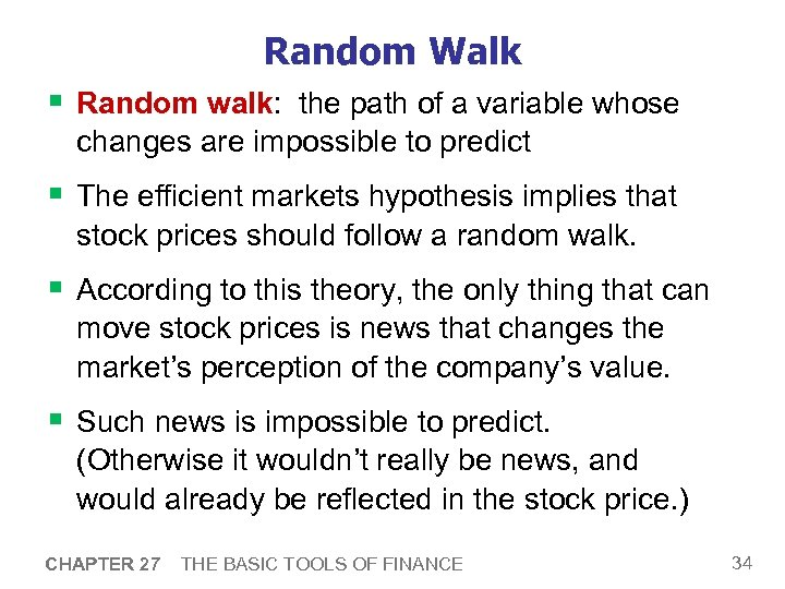 Random Walk § Random walk: the path of a variable whose changes are impossible