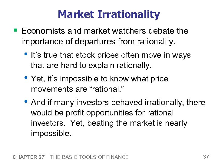 Market Irrationality § Economists and market watchers debate the importance of departures from rationality.