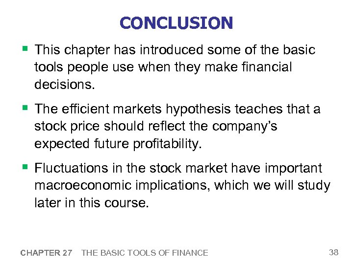 CONCLUSION § This chapter has introduced some of the basic tools people use when