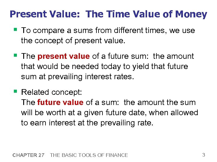 Present Value: The Time Value of Money § To compare a sums from different