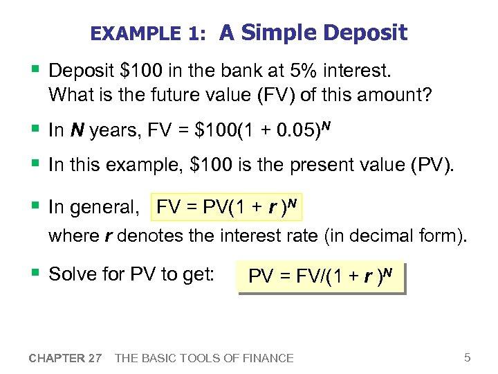EXAMPLE 1: A Simple Deposit § Deposit $100 in the bank at 5% interest.