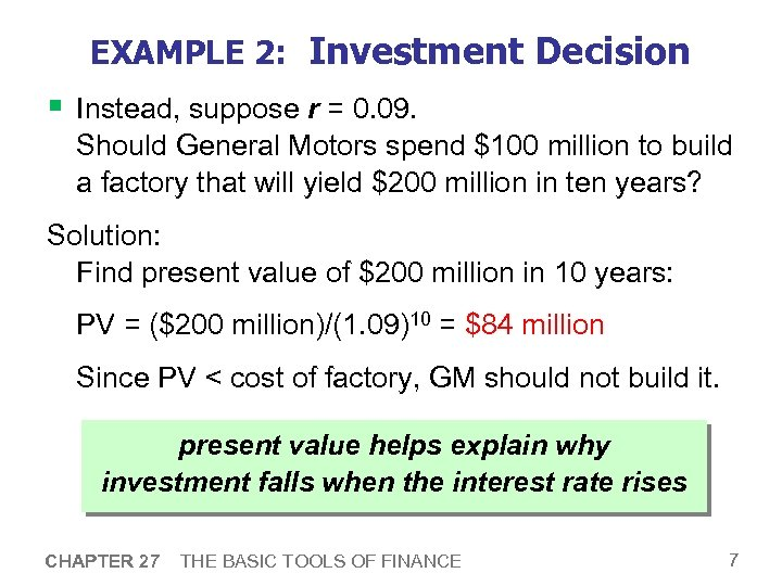 EXAMPLE 2: Investment Decision § Instead, suppose r = 0. 09. Should General Motors
