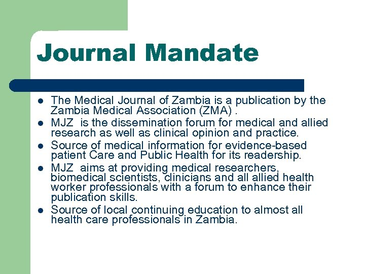 Journal Mandate l l l The Medical Journal of Zambia is a publication by