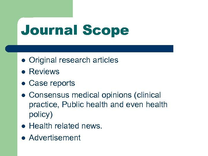 Journal Scope l l l Original research articles Reviews Case reports Consensus medical opinions