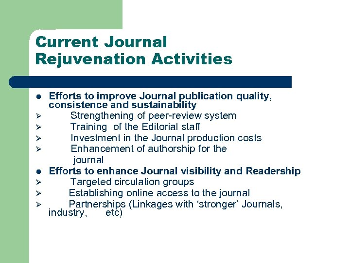 Current Journal Rejuvenation Activities l Ø Ø Ø Efforts to improve Journal publication quality,