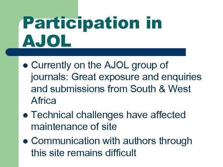 Participation in AJOL Currently on the AJOL group of journals: Great exposure and enquiries