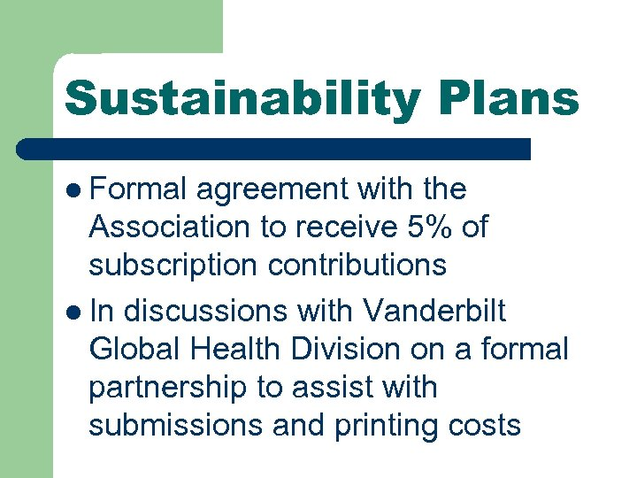 Sustainability Plans l Formal agreement with the Association to receive 5% of subscription contributions