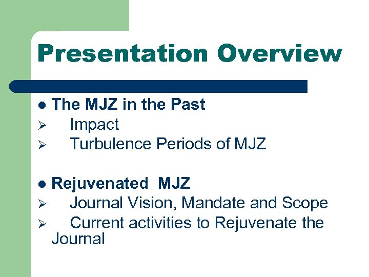 Presentation Overview The MJZ in the Past Ø Impact Ø Turbulence Periods of MJZ