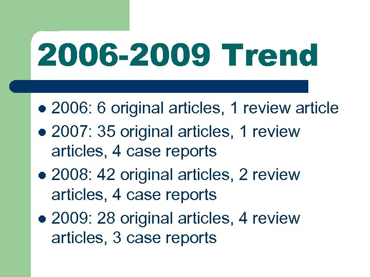2006 -2009 Trend 2006: 6 original articles, 1 review article l 2007: 35 original