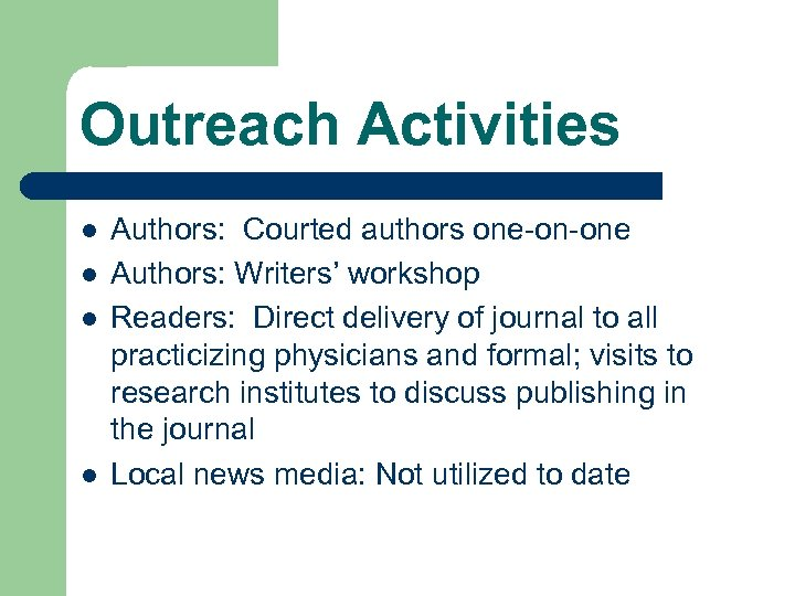 Outreach Activities l l Authors: Courted authors one-on-one Authors: Writers' workshop Readers: Direct delivery