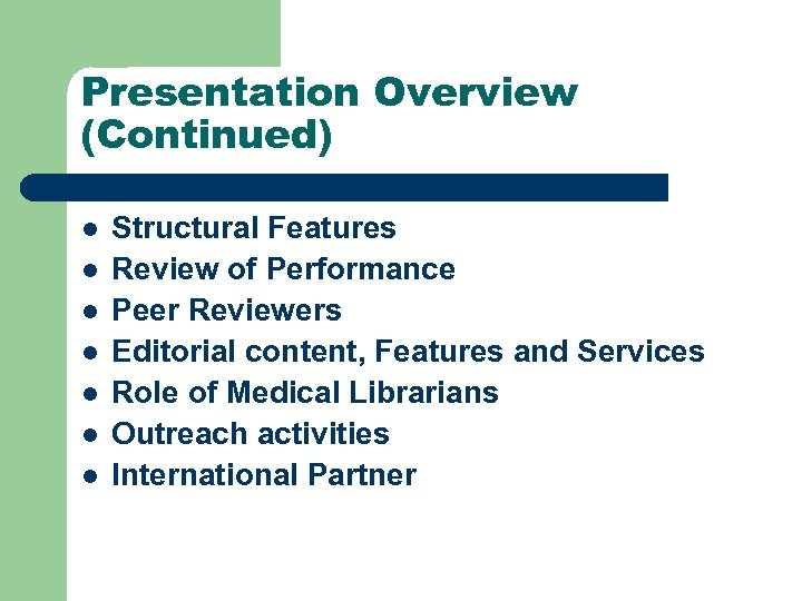 Presentation Overview (Continued) l l l l Structural Features Review of Performance Peer Reviewers