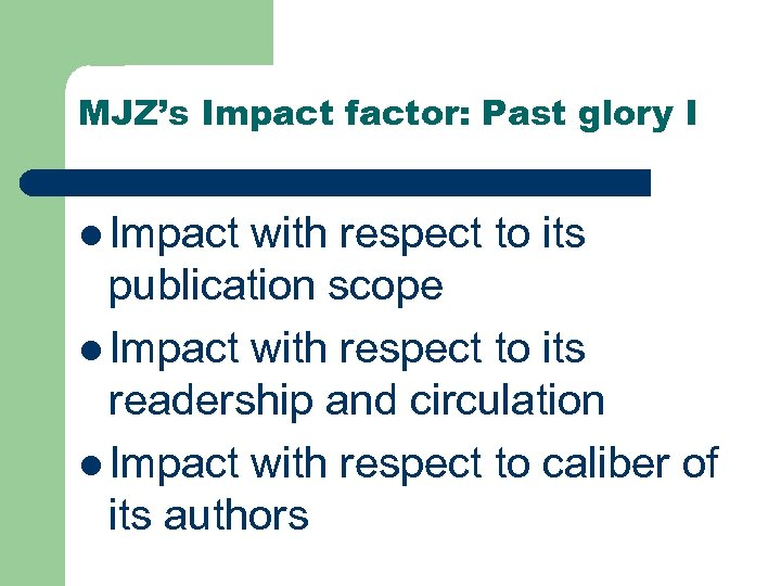 MJZ's Impact factor: Past glory I l Impact with respect to its publication scope