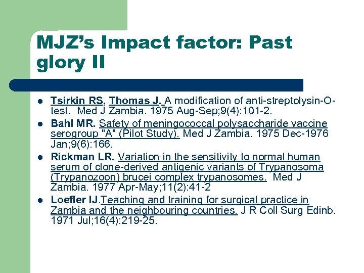 MJZ's Impact factor: Past glory II l l Tsirkin RS, Thomas J. A modification