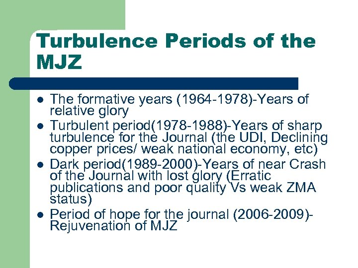 Turbulence Periods of the MJZ l l The formative years (1964 -1978)-Years of relative