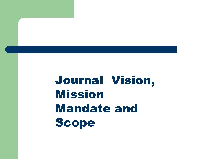 Journal Vision, Mission Mandate and Scope