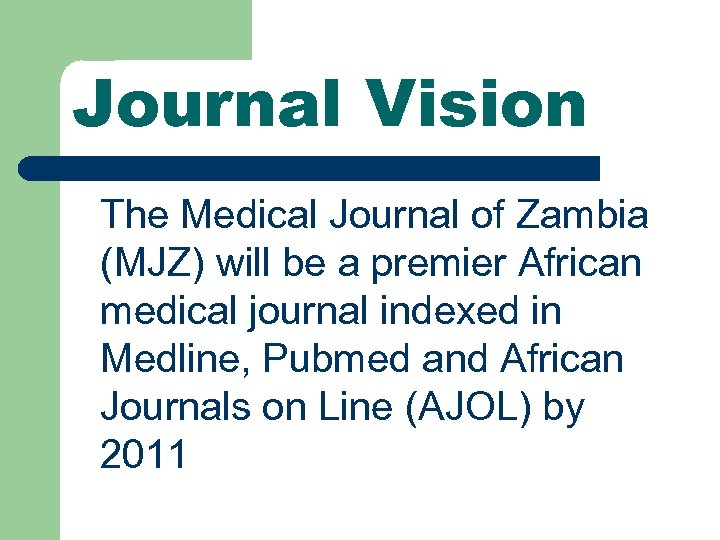 Journal Vision The Medical Journal of Zambia (MJZ) will be a premier African medical