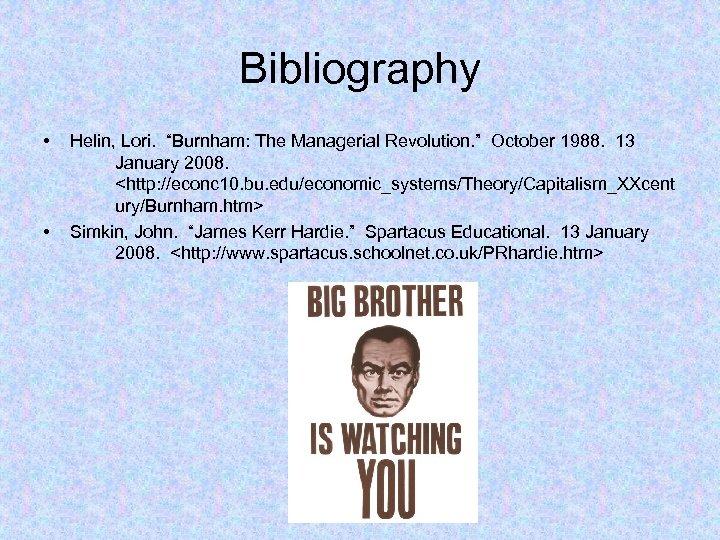 "Bibliography • • Helin, Lori. ""Burnham: The Managerial Revolution. "" October 1988. 13 January"