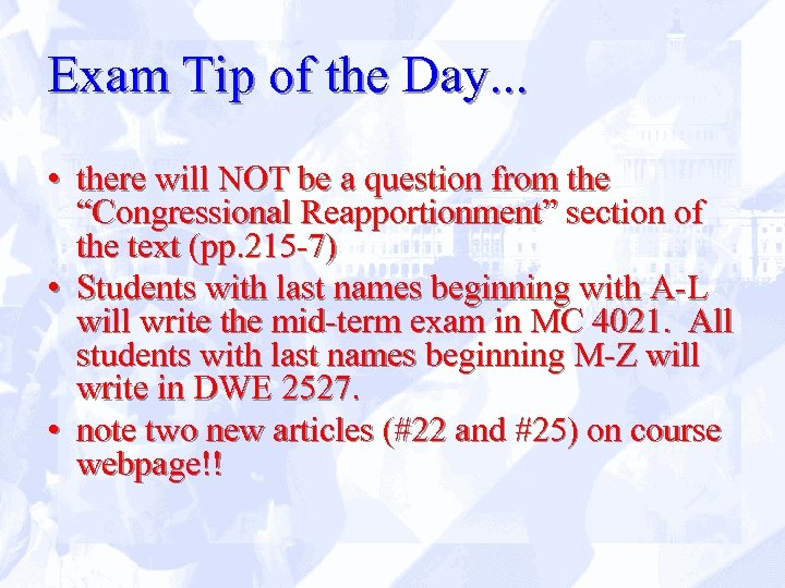Exam Tip of the Day. . . • there will NOT be a question