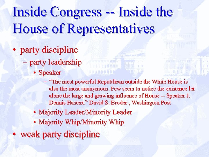 Inside Congress -- Inside the House of Representatives • party discipline – party leadership
