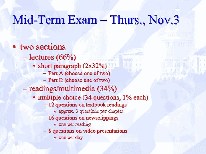 Mid-Term Exam – Thurs. , Nov. 3 • two sections – lectures (66%) •