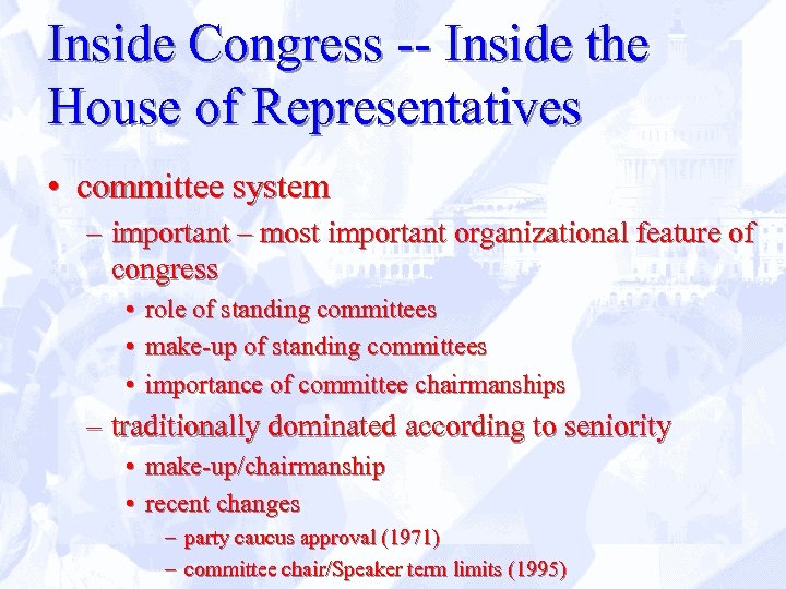 Inside Congress -- Inside the House of Representatives • committee system – important –