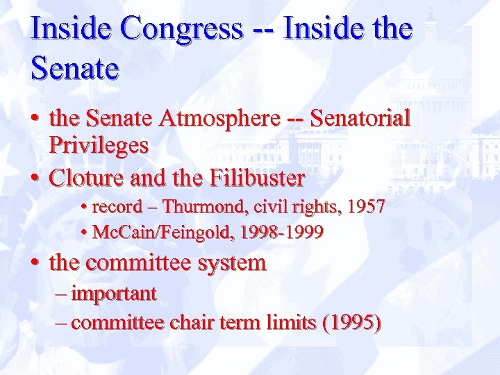 Inside Congress -- Inside the Senate • the Senate Atmosphere -- Senatorial Privileges •