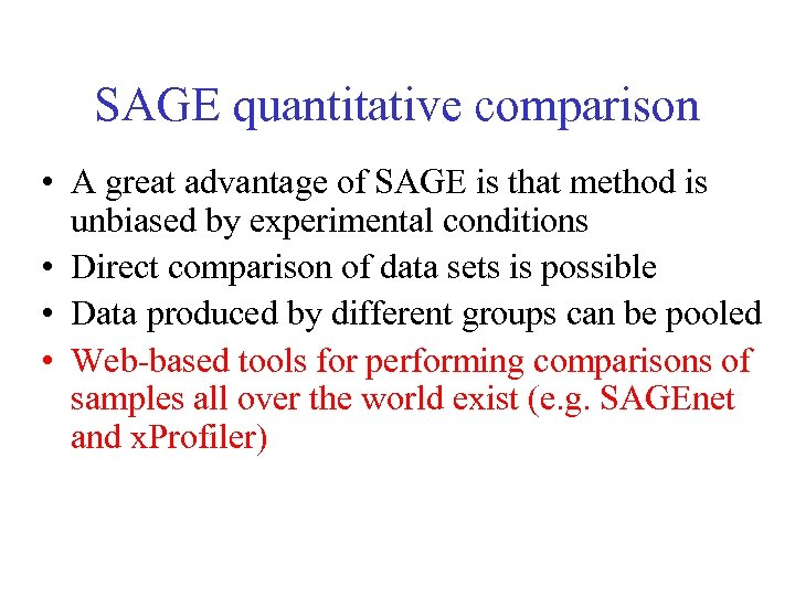 SAGE quantitative comparison • A great advantage of SAGE is that method is unbiased