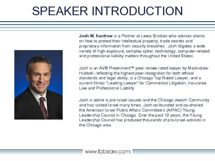 SPEAKER INTRODUCTION Josh M. Kantrow is a Partner at Lewis Brisbois who advises clients