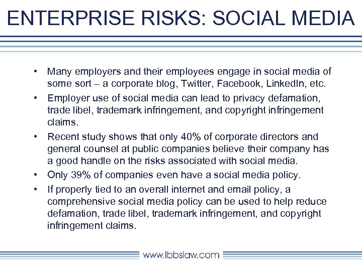 ENTERPRISE RISKS: SOCIAL MEDIA • Many employers and their employees engage in social media