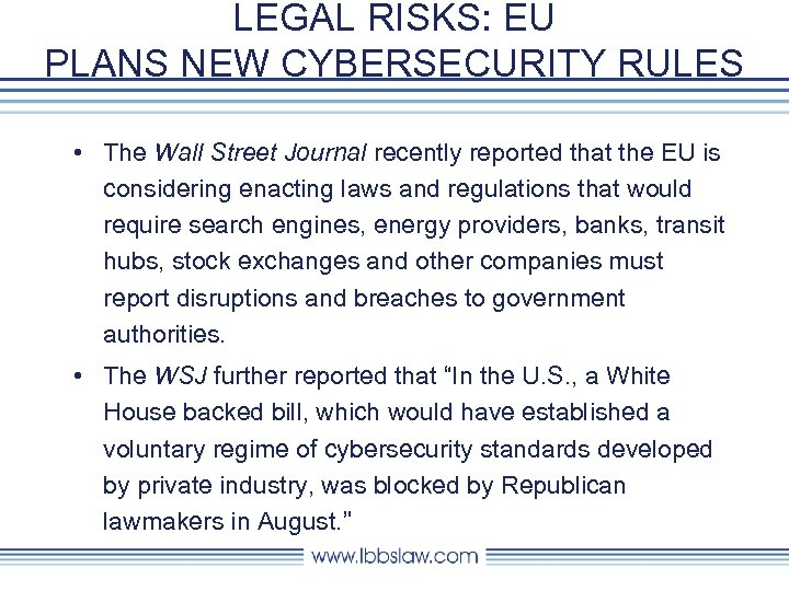 LEGAL RISKS: EU PLANS NEW CYBERSECURITY RULES • The Wall Street Journal recently reported