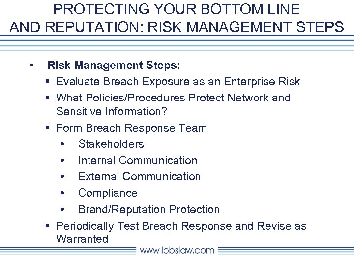 PROTECTING YOUR BOTTOM LINE AND REPUTATION: RISK MANAGEMENT STEPS • Risk Management Steps: §