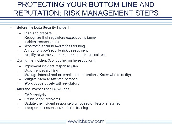 PROTECTING YOUR BOTTOM LINE AND REPUTATION: RISK MANAGEMENT STEPS • Before the Data Security
