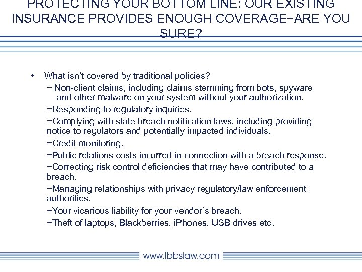 PROTECTING YOUR BOTTOM LINE: OUR EXISTING INSURANCE PROVIDES ENOUGH COVERAGE−ARE YOU SURE? • What