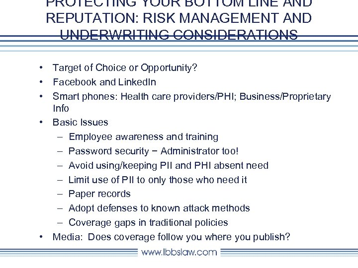 PROTECTING YOUR BOTTOM LINE AND REPUTATION: RISK MANAGEMENT AND UNDERWRITING CONSIDERATIONS • Target of