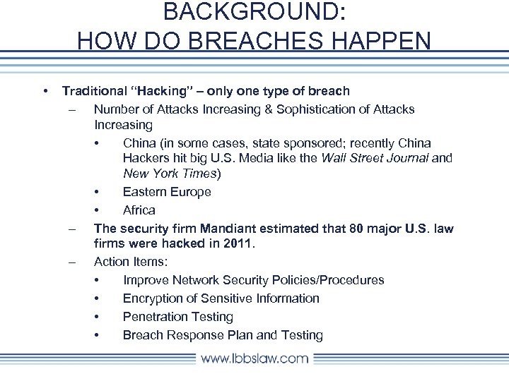 """BACKGROUND: HOW DO BREACHES HAPPEN • Traditional """"Hacking"""" – only one type of breach"""