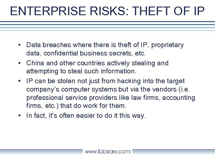ENTERPRISE RISKS: THEFT OF IP • Data breaches where there is theft of IP,