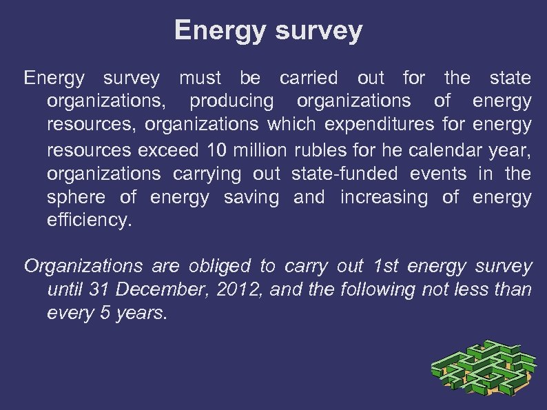 Energy survey must be carried out for the state organizations, producing organizations of energy